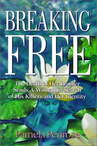 Breaking Free: The Death of Her Brother: Pamela Penrose