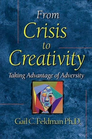 9781581510072: From Crisis to Creativity: Taking Advantage of Adversity