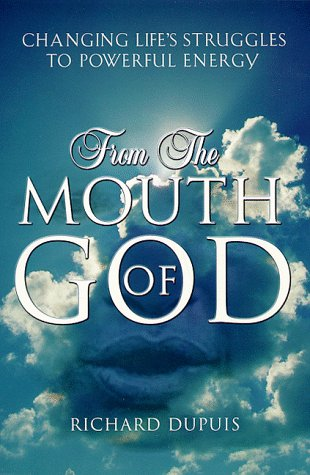 9781581510096: From the Mouth of God: Changing Life's Struggles to Powerful Energy