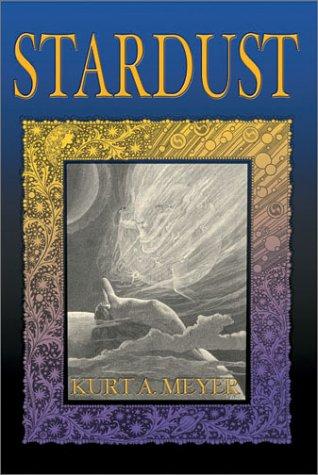 Stardust: Kurt A. Meyer