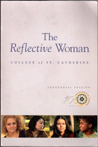 9781581523386: The Reflective Woman, College of St. Catherine, Centennial Edition