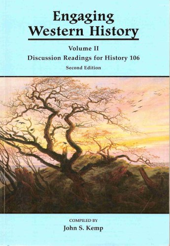 Engaging Western History Volume II: Discussion readings for History 106 Second Edition: John S Kemp
