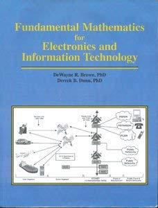 Fundamental Mathematics for Electronics and Information Technology: DeWayne R. Brown,