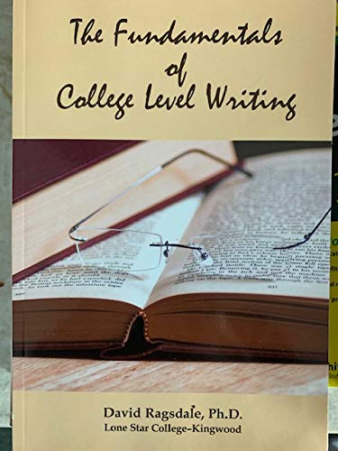 9781581526196: The Fundamentals of College Level Writing (Lone Stare College-Kingwood)
