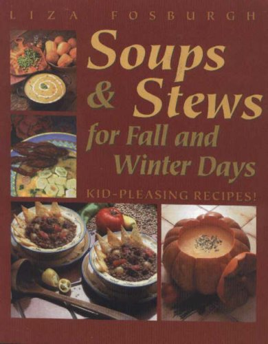 9781581570137: Soups and Stews for Fall and Winter Days: Kid-Pleasing Recipes