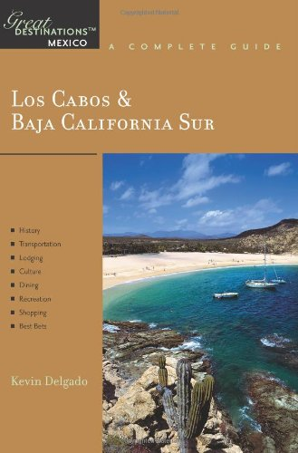 9781581570427: Los Cabos & Baja California Sur: Great Destinations Mexico: A Complete Guide (Explorer's Great Destinations)
