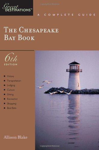 9781581570731: The Chesapeake Bay Book: A Complete Guide, Sixth Edition (Great Destinations)