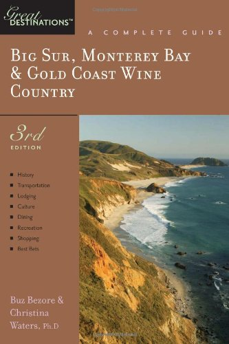 9781581570748: Big Sur, Monterey Bay and Gold Coast Wine Country (Great Destinations) (Explorer's Great Destinations)