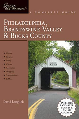 9781581570878: Explorer's Guide Philadelphia, Brandywine Valley & Bucks County: A Great Destination: Includes Lancaster County's Amish Country (Explorer's Great Destinations)