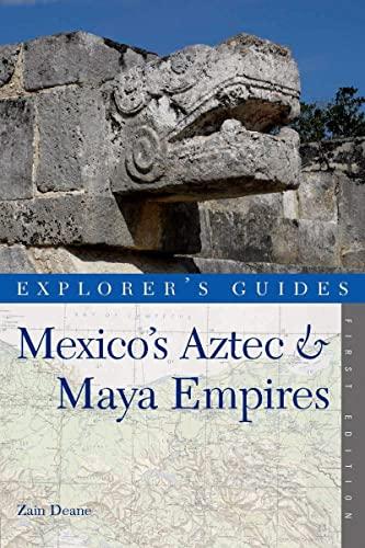9781581571073: Explorer's Guide Mexico's Aztec & Maya Empires (Explorer's Complete)