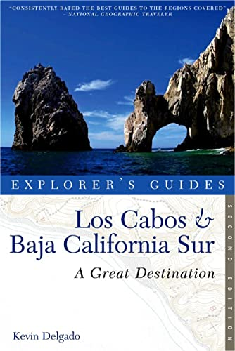 9781581571219: Explorer's Guide Los Cabos & Baja California Sur: A Great Destination (Explorer's Great Destinations)