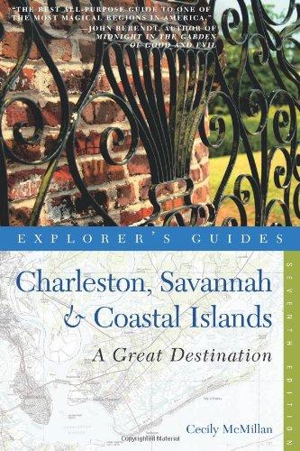 9781581571301: Explorer's Guide Charleston, Savannah & Coastal Islands: A Great Destination (Seventh Edition) (Explorer's Great Destinations)