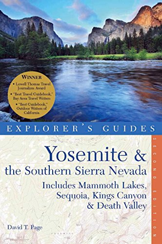 9781581571400: Explorer's Guide Yosemite & the Southern Sierra Nevada: Includes Mammoth Lakes, Sequoia, Kings Canyon & Death Valley: A Great Destination (Explorer's Great Destinations)