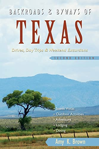 9781581571462: Backroads & Byways of Texas: Drives, Day Trips & Weekend Excursions (Second Edition) (Backroads & Byways)