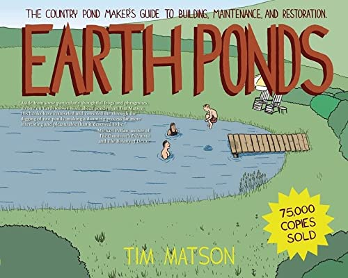 9781581571479: Earth Ponds: The Country Pond Maker's Guide to Building, Maintenance, and Restoration (Third Edition)