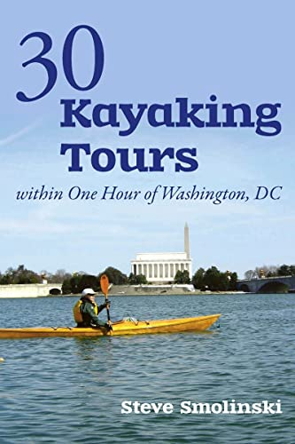 9781581571592: 30+ Kayaking Tours Within One Hour of Washington, D.C.