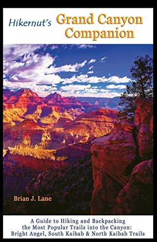 9781581571608: Hikernut's Grand Canyon Companion: A Guide to Hiking and Backpacking the Most Popular Trails into the Canyon (Second Edition)