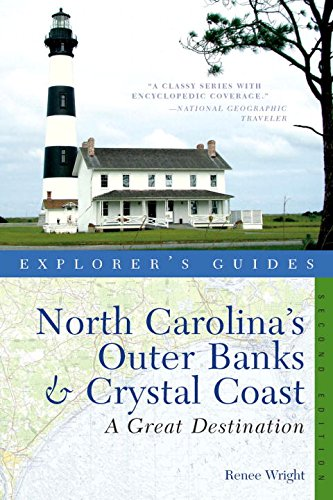 9781581571684: Explorer's Guide North Carolina's Outer Banks & Crystal Coast: A Great Destination (Explorer's Great Destinations)
