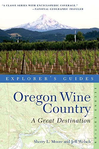 9781581571714: Explorer's Guide Oregon Wine Country: A Great Destination (second Edition) (Explorer's Great Destinations)