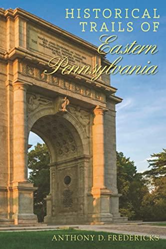 Historical Trails of Eastern Pennsylvania: Fredericks, Anthony