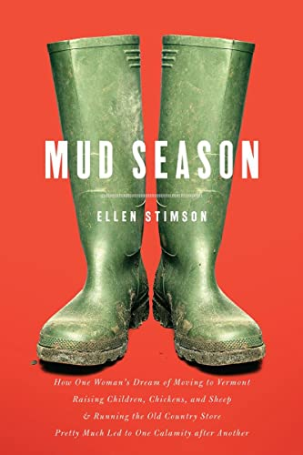 9781581572049: Mud Season: How One Woman's Dream of Moving to Vermont, Raising Children, Chickens and Sheep, and Running the Old Country Store Pretty Much Led to One Calamity After Another