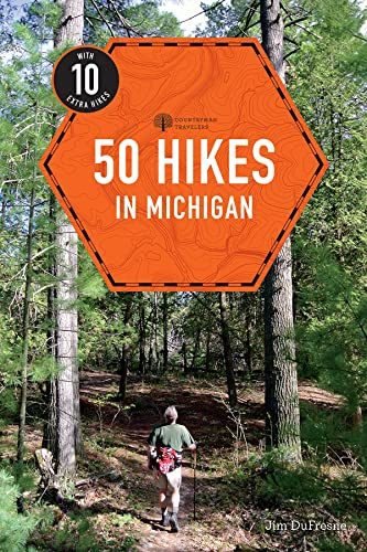 Explorer's Guide 50 Hikes in Michigan: Sixty Walks, Day Trips, and Backpacks in the Lower ...