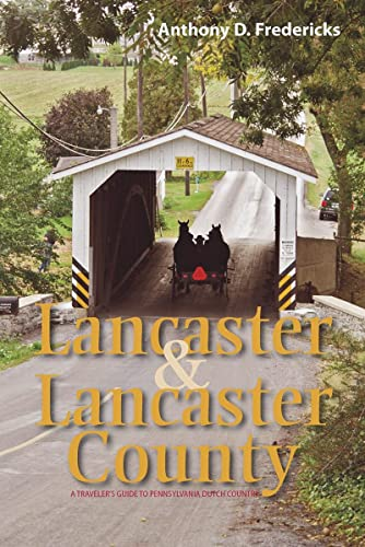 9781581572148: Lancaster and Lancaster County: A Traveler's Guide to Pennsylvania Dutch Country