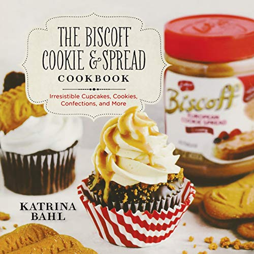 9781581572261: The Biscoff Cookie & Spread Cookbook: Irresistible Cupcakes, Cookies, Confections, and More