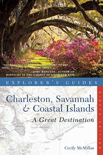 Explorer's Guide Charleston, Savannah & Coastal Islands: A Great Destination (Eighth ...