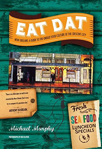 9781581572353: Eat Dat New Orleans: A Guide to the Unique Food Culture of the Crescent City