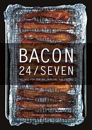 9781581572377: Bacon 24/7: Recipes for Curing, Smoking, and Eating