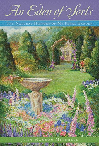9781581572483: An Eden of Sorts: The Natural History of My Feral Garden