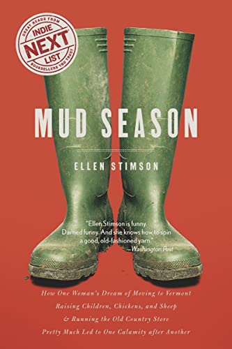 9781581572612: Mud Season: How One Woman's Dream of Moving to Vermont, Raising Children, Chickens and Sheep, and Running the Old Country Store Pretty Much Led to One Calamity After Another