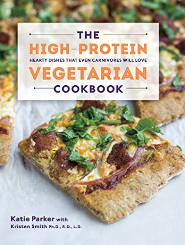 9781581572636: The High-Protein Vegetarian Cookbook - Hearty Dishes That Even Carnivores Will Love