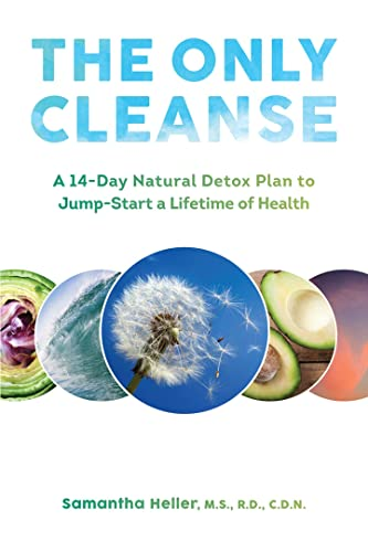 The Only Cleanse: A 14-Day Natural Detox: Heller S.