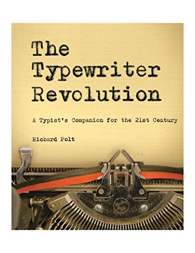 9781581573114: The Typewriter Revolution: A Typist's Companion for the 21st Century
