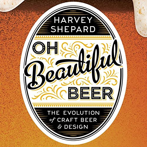 9781581573152: Oh Beautiful Beer: The Evolution of Craft Beer and Design
