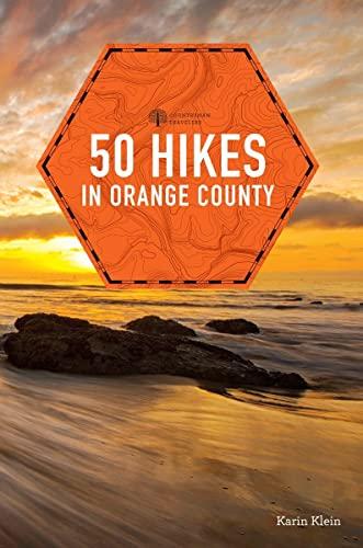 9781581573336: 50 Hikes in Orange County (Explorer's 50 Hikes)