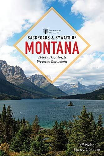 9781581573503: Backroads & Byways of Montana: Drives, Day Trips & Weekend Excursions (2nd Edition) (Backroads & Byways)