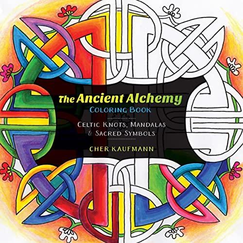 The Ancient Alchemy : Celtic, Buddhist, and: Cher Kaufmann