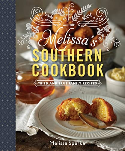 Family Favorites from Melissa's Southern Style Kitchen: Keeping Traditions Alive: Sperka, ...