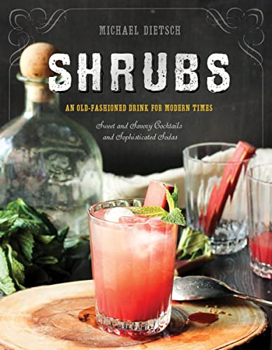 9781581573886: Shrubs: An Old-Fashioned Drink for Modern Times (Second Edition)