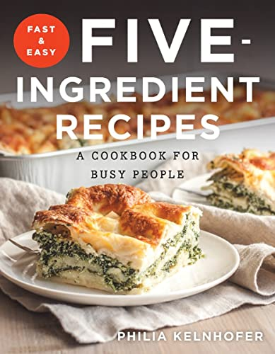 9781581573992: Fast and Easy Five-Ingredient Recipes: A Cookbook for Busy People