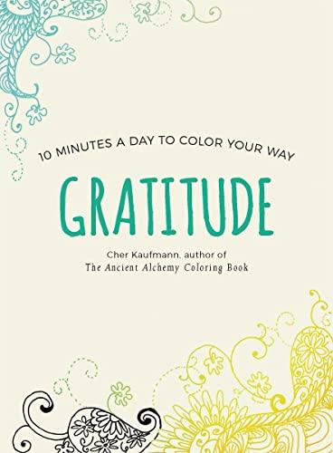 Gratitude (Color Your Way 10 Minutes a: Kaufmann, Cher