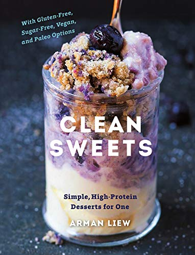 9781581574494: Clean Sweets: Simple, High-Protein Desserts for One