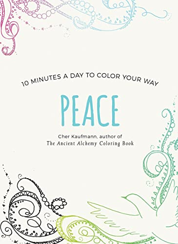 Peace : 10 Minutes a Day to: Cher Kaufmann