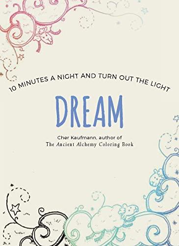 Dream: 10 Minutes a Night and Turn: Kaufmann, Cher