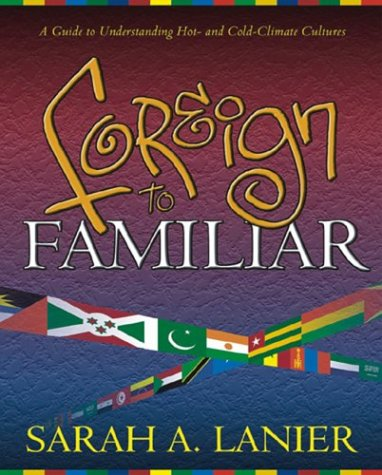Foreign to Familiar: A Guide to Understanding: Sarah A. Lanier