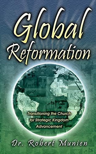 Global Reformation Transitioning the Church for Stategic Kingdom Advancements: Robert Munien