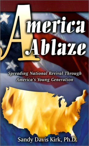 9781581580532: America Ablaze: Spreading National Revival Through America's Young Generation